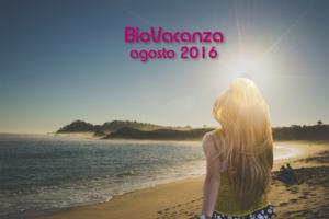 PRENDIAMOCI IL TEMPO - BioVacanza agosto 2016 @ Chianni - Pisa