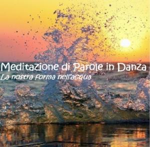 MEDITAZIONE DI PAROLE IN DANZA. La nostra forma nell'acqua - Prata Camportaccio (SO) @ Fitness Factory
